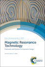 Magnetic Resonance Technology: Hardware and System Component Design Cover Image