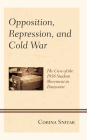 Opposition, Repression, and Cold War: The Case of the 1956 Student Movement in Timisoara (Harvard Cold War Studies Book) Cover Image