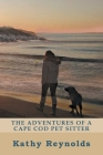 The Adventures of a Cape Cod Pet Sitter Cover Image
