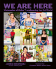 We Are Here: Visionaries of Color Transforming the Art World Cover Image