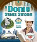 A Dome Stays Strong (Be an Engineer! Designing to Solve Problems) Cover Image