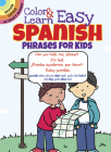 Color & Learn Easy Spanish Phrases for Kids (Dover Little Activity Books) Cover Image