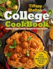 College Cookbook: Healthy, Budget-Friendly Recipes for Every Student - Gain Energy While Enjoying Delicious Meals Cover Image