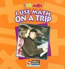 I Use Math on a Trip Cover Image