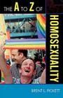 A to Z of Homosexuality (A to Z Guides #122) Cover Image