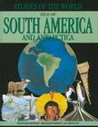 Atlas of South America and Antarctica (Atlases of the World (Library)) Cover Image