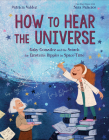 How to Hear the Universe: Gaby González and the Search for Einstein's Ripples in Space-Time Cover Image