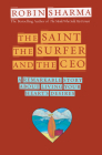 The Saint, the Surfer, and the CEO: A Remarkable Story about Living Your Heart's Desires Cover Image