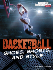 Basketball Shoes, Shorts, and Style Cover Image