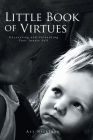 Little Book of Virtues: Uncovering and Unleashing Your Innate Self Cover Image
