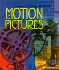 Motion Pictures (Inventions That Shaped the World (Prebound)) Cover Image