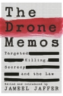 The Drone Memos: Targeted Killing, Secrecy, and the Law Cover Image