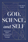 God, Science, and Self: Muhammad Iqbal's Reconstruction of Religious Thought (McGill-Queen's Studies in Modern Islamic Thought) Cover Image