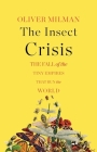 The Insect Crisis: The Fall of the Tiny Empires That Run the World Cover Image