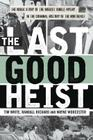 Last Good Heist PB: The Inside Story of the Biggest Single Payday in the Criminal History of the Northeast Cover Image