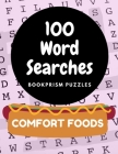 100 Word Searches: Comfort Foods: Addictive Word Puzzles for Foodies of All Ages Cover Image