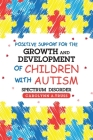 Positive Support for the Growth and Development of Children with Autism Spectrum Disorder Cover Image