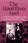 The Hood River Issei: An Oral History of Japanese Settlers in Oregon's Hood River Valley Cover Image