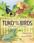 Tuko and the Birds: A Tale from the Philippines Cover Image