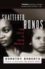Shattered Bonds: The Color Of Child Welfare Cover Image