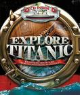 Explore Titanic: Breathtaking New Pictures, Recreated with Digital Technology [With CDROM] Cover Image