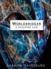 Worldbridger: A Sculpted Life Cover Image