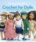 Nicky Epstein Crochet for Dolls: 25 Fun, Fabulous Outfits for 18-Inch Dolls Cover Image