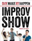 Improv Show (D.I.Y. Make It Happen) Cover Image