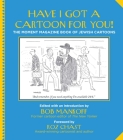 Have I Got a Cartoon for You!: The Moment Magazine Book of Jewish Cartoons Cover Image