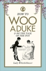 How to Woo a Duke: & Be the Talk of the Ton Cover Image