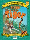 Frank and the Tiger (We Both Read - Level K-1 (Cloth)) Cover Image