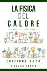 La Fisica del Calore Edizione 2020: Termologia e Termodinamica Cover Image