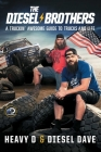 The Diesel Brothers: A Truckin' Awesome Guide to Trucks and Life Cover Image
