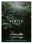 Rewild: Stories and Inspiration for the Modern Adventurer Cover Image