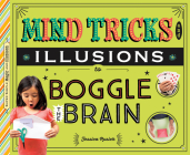 Mind Tricks and Illusions to Boggle the Brain Cover Image