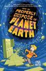 How to Properly Dispose of Planet Earth Cover Image
