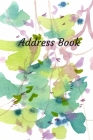 Address Book: With Alphabetical Tabs, For Contacts, Addresses, Phone, Email, Birthdays and Anniversaries (Watercolor) Cover Image