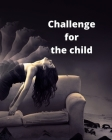 Challenge for the Child: Great child! Cover Image