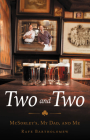 Two and Two: McSorley's, My Dad, and Me Cover Image