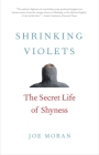 Shrinking Violets: The Secret Life of Shyness Cover Image