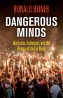 Dangerous Minds: Nietzsche, Heidegger, and the Return of the Far Right Cover Image