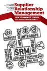 Supplier Relationship Management: How to Maximize Vendor Value and Opportunity Cover Image