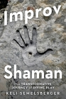 Improv Shaman: The Transformitive Journey of Divine Play Cover Image