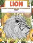 Livres de coloriage zen pour la relaxation des adultes - Définir des mandalas et des modèles - Animal - Lion Cover Image