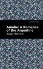 Amalia: A Romance of the Argentine Cover Image