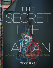 The Secret Life of Tartan: How a Cloth Shaped a Nation Cover Image
