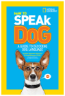 How to Speak Dog: A Guide to Decoding Dog Language Cover Image