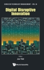 Digital Disruptive Innovation (Technology Management #36) Cover Image