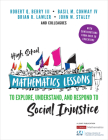 High School Mathematics Lessons to Explore, Understand, and Respond to Social Injustice (Corwin Mathematics) Cover Image