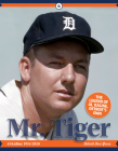 Mr. Tiger: The Legend of Al Kaline, Detroit's Own Cover Image